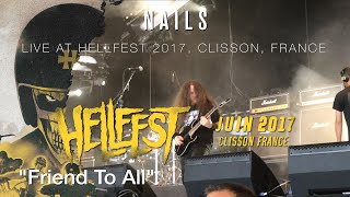 """NAILS """"Friend To All"""" live @ Hellfest 2017"""