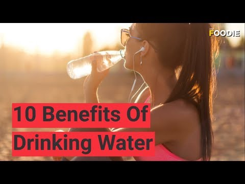 10 Benefits of Drinking Water | The Foodie