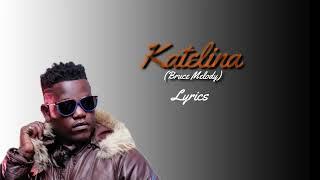Katelina by Bruce Melody(Official Lyric Video 2019) #bishyabigezweho