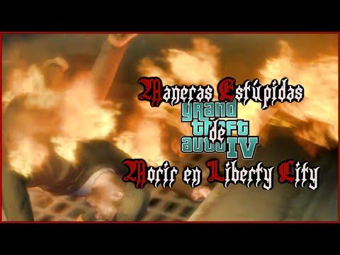 G.T.A. IV - Vídeo 04: Maneras Estúpidas de Morir en Liberty City