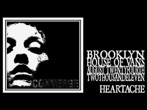 Converge - Heartache (House of Vans 2011) mp3