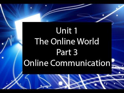 Unit The Online World - Part 3 - Online Communication