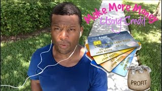 How To Make More Money Using Credit