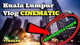 Vlog Kuala Lumpur Travel Malaysia 2018  | Cartoon - On & On (ft. Daniel Levi) | #CINEMATIC