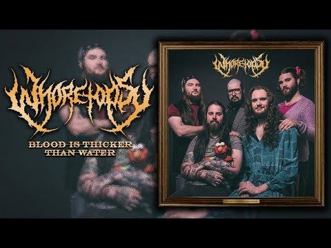 WHORETOPSY  Blood Is Thicker Than Water Full Album2016