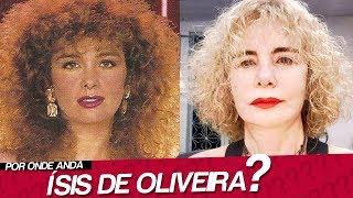POR ONDE ANDA ÍSIS DE OLIVEIRA? | O QUE ACONTECEU COM ÍSIS DE OLIVEIRA?