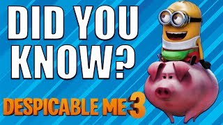 Did You Know? - DESPICABLE ME 3