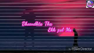 Dhoondhta Tha Ekk Pal Me Dil Jise Ye Sau Dafa  By Status SaRa