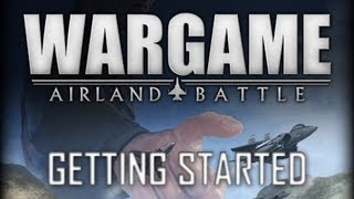 Wargame: Airland Battle Tutorial #1 Getting Started