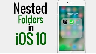 How to Put Folder in a Folder - Nested Folders in iOS 10 What is go...