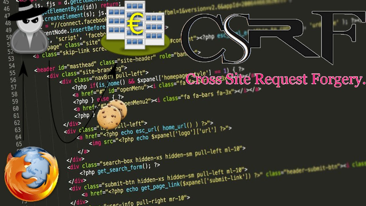 Cross Site Request Forgery Explained