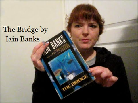 BOOK REVIEW: The Bridge By Iain Banks