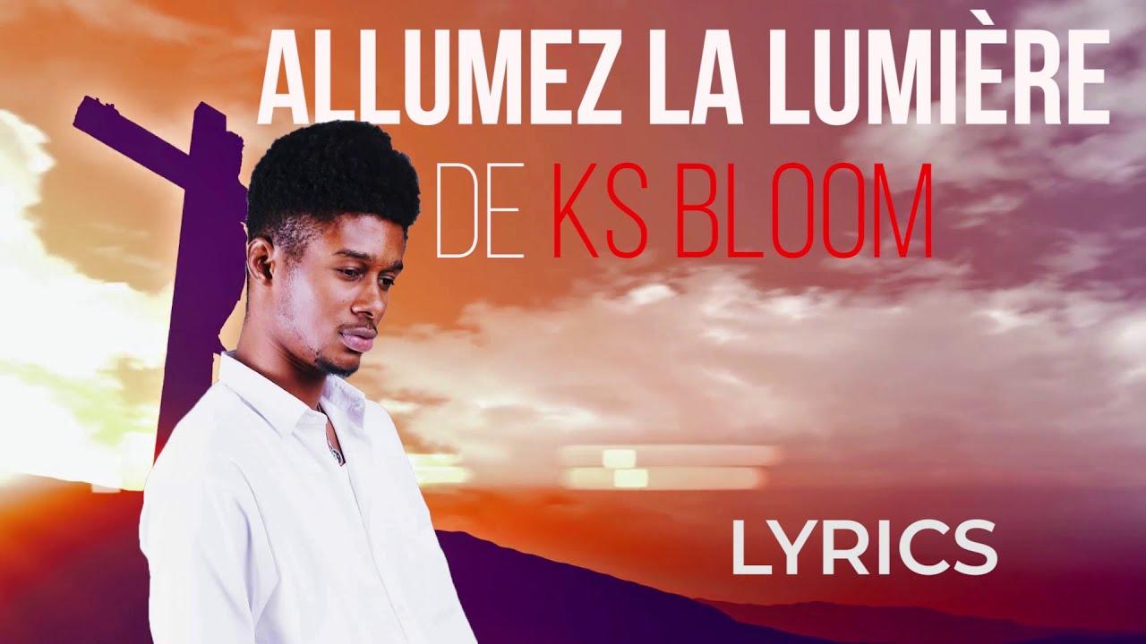 Download Allumez La Lumière - Ks Bloom (Lyrics)