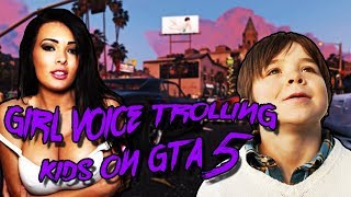 Girl Voice Trolling KIDS in GTA V