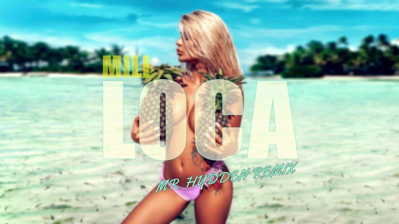 Mili - Loca (Mr. Hydden Remix)