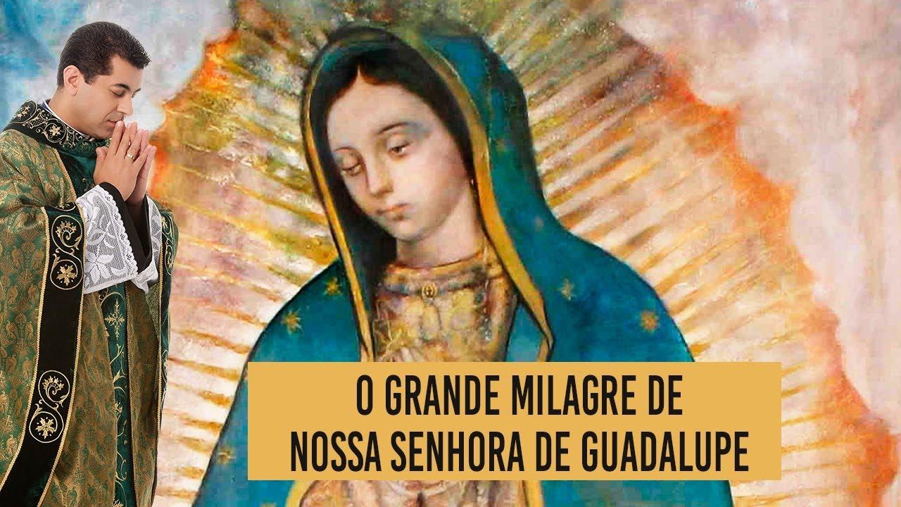 Nossa Senhora: O Grande Milagre De Nossa Senhora De Guadalupe
