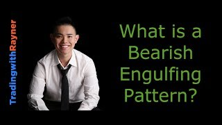 Candlestick Pattern Trading #4: What is a Bearish Engulfing Pattern by Rayner Teo