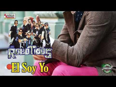 GRUPO LOS ROBOTICOS -EL SOY YO