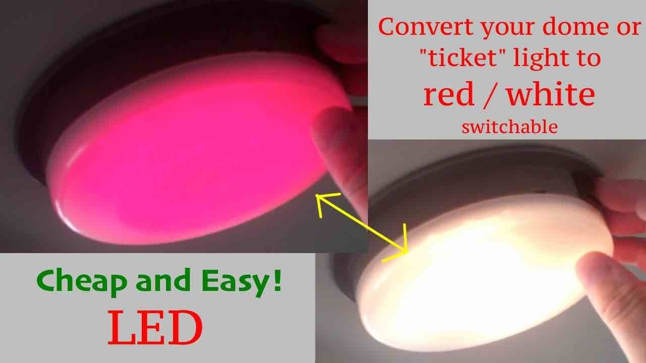 Convert Dome Light To Red Or White Light