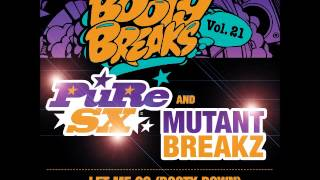 PuRe SX & Mutantbreakz - Let Me Go (Booty Down) - Booty Breaks Vol 21