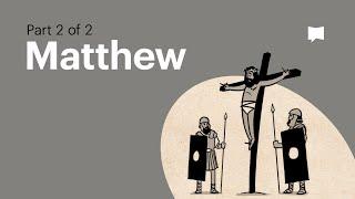 Overview: Matthew Ch. 14-28