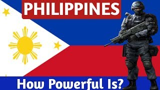 Scary!! PHILIPPINES MILITARY POWER 2018 || PHILIPPINE Armed Force | PHILIPPINE Army Strength