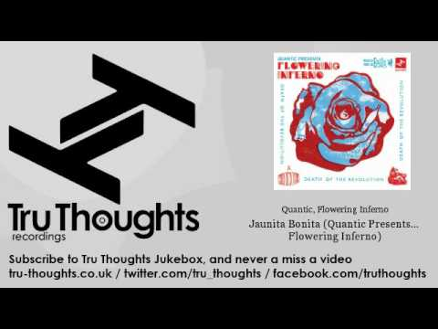 Quantic, Flowering Inferno - Jaunita Bonita (Quantic Presents... Flowering Inferno)