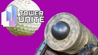 GOLF WITH CANNONS! | Tower Unite