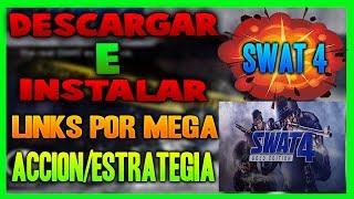 COMO DESCARGAR SWAT 4 (GOLD EDITION)   PAYDAY DE LOS POBRE XD   LINKS POR MEGA   2017