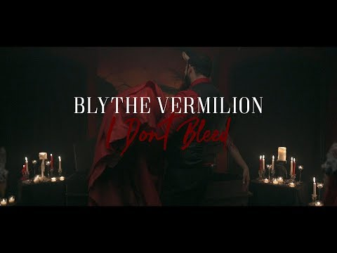 Blythe Vermilion - I Don't Bleed (official music video)