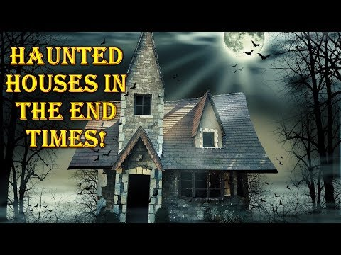 THE SHOCKING TRUTH About HAUNTED HOUSES in The END TIMES!!!