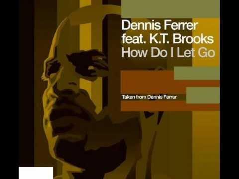 Dennis Ferrer Feat K.T. Brooks.wmv