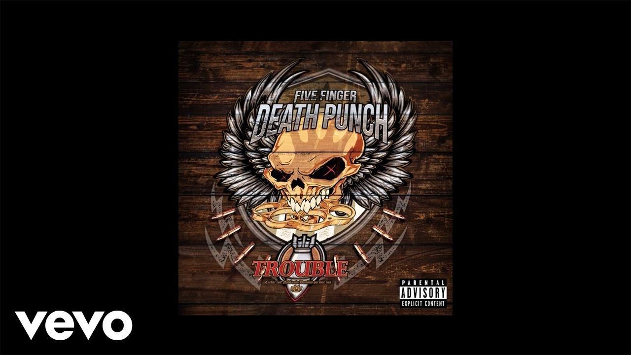 Five Finger Death Punch Trouble