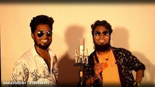Singer 's : gana harish / lyrics deena music sabesh solomon camera editing luv don vicky all friend and fans thnks facebook 👉 https://www.facebo...