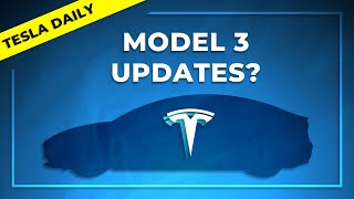 Tesla Model 3 Updates Incoming…