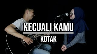 KECUALI KAMU - KOTAK (LIVE COVER AYASTAMI)