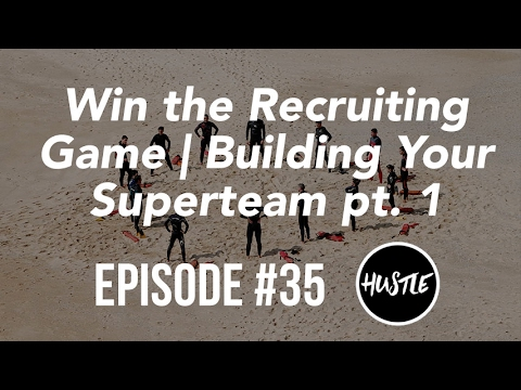How to Recruit More Effectively | Building Your Superteam pt. 1 | Entrepreneur's Daily Hustle Ep 35