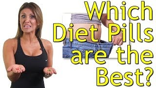 Diet Pills - What Are the Best Diet Pills for Weight Loss?