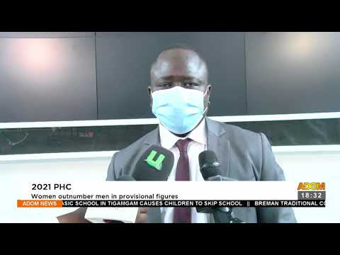 2021 PHC: Women outnumber men in provisional figures – Adom TV News (22-9-21)