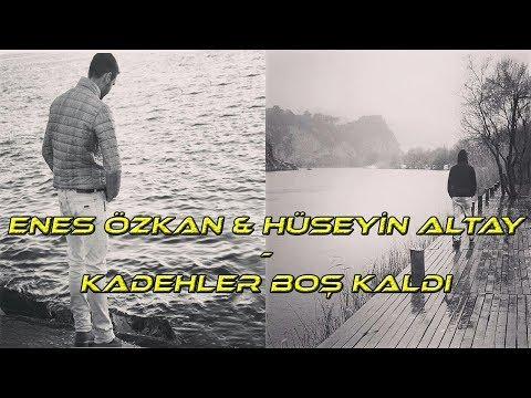 Enes Özkan - Hüseyin Altay - Kadehler Boş Kaldı (2017) #duygusalbeste DÜET
