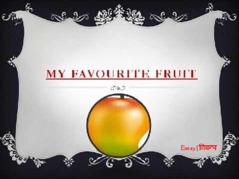 All Essay: Short Essay on 'My Favourite Fruit' (100 Words)