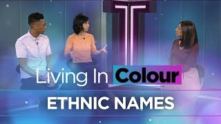 Why pronouncing ethnic names is important   Living In Colour
