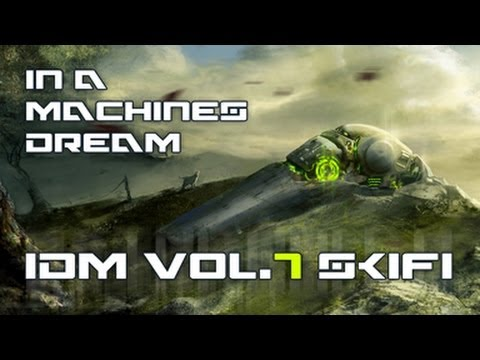 Ambient IDM mix - IN A MACHINES DREAM (2hour set) mixed by SkiFi vol.7