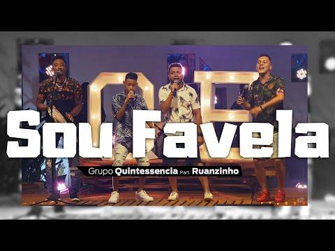 Grupo Quintessencia – Sou Favela ft. Ruanzinho