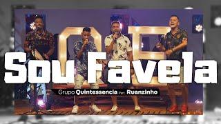 Sou Favela - Grupo Quintessencia Part. Ruanzinho (Clipe Oficial)