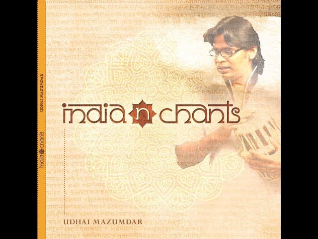 India 'N' Chants - Sharanam - Udhai Mazumdar