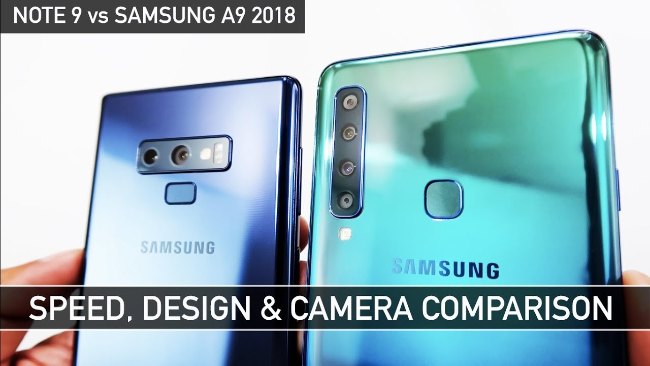 Samsung Note 9 Vs Samsung A9 2018 Speed Test Design Camera Comparison Youtube