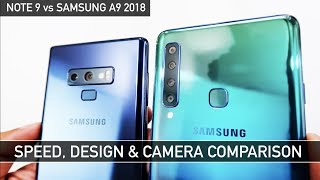 Samsung Note 9 vs Samsung A9 2018 Speed Test, Design & Camera Comparison