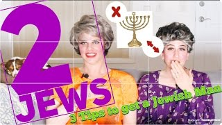 2 Jews - 3 Tips to Get a Jewish Guy