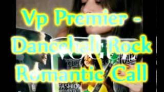 Vp Premier - Romantic Call Remix - Patra - Dancehall Rock
